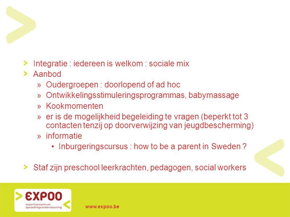 www.expoo.be Integratie : iedereen is welkom : sociale mix Aanbod »Oudergroepen : doorlopend of ad hoc »Ontwikkelingsstimuleringsprogrammas, babymassa