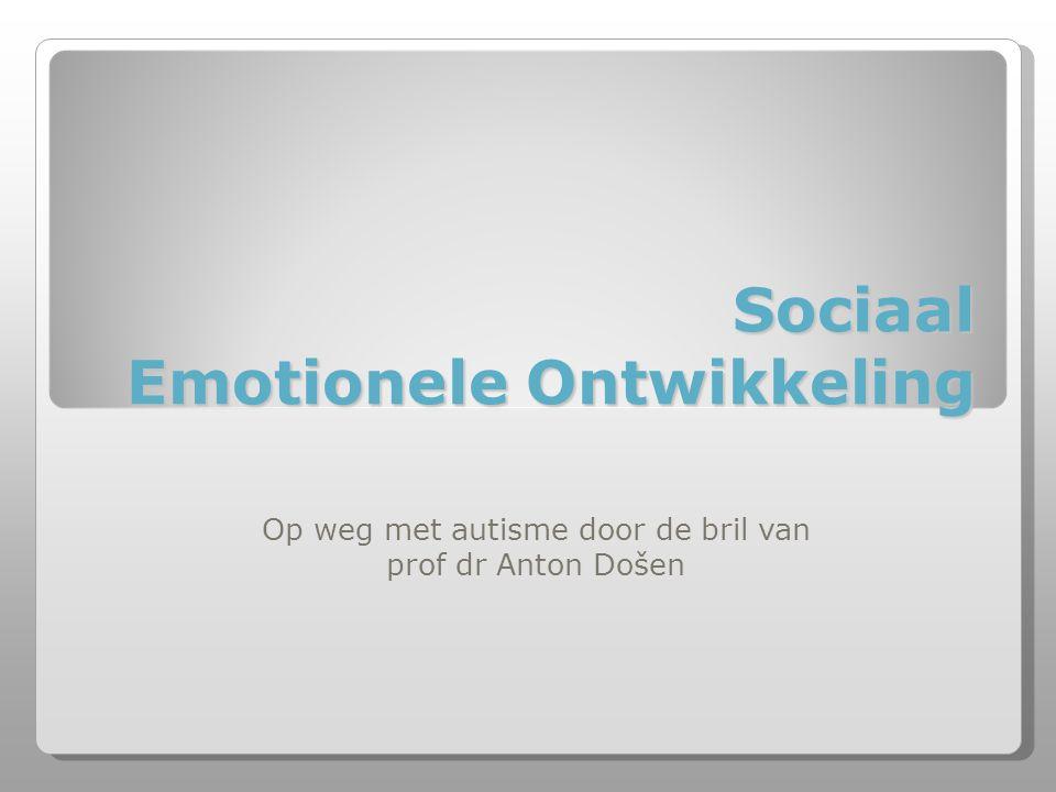 Sociaal Emotionele Ontwikkeling Op weg met autisme door de bril van prof dr Anton Došen