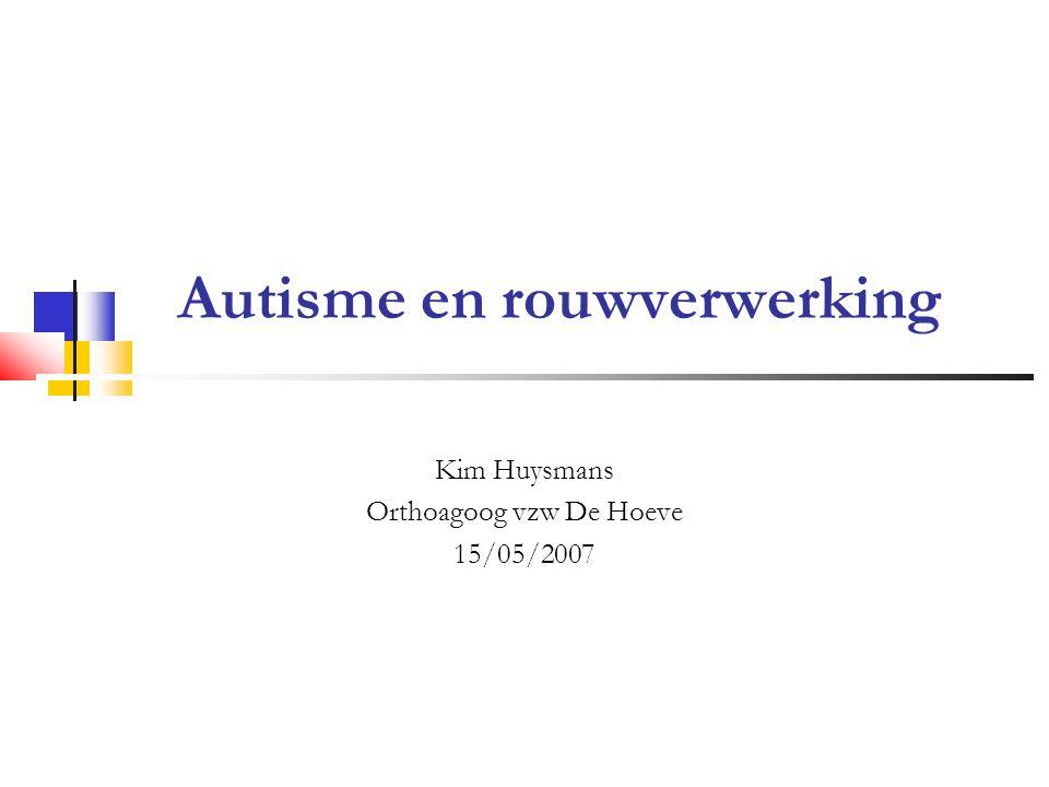 Autisme en rouwverwerking Kim Huysmans Orthoagoog vzw De Hoeve 15/05/2007