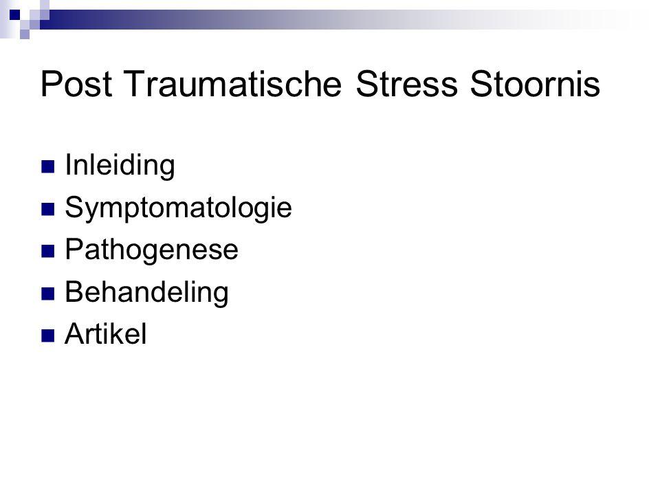 Post Traumatische Stress Stoornis Inleiding Symptomatologie Pathogenese Behandeling Artikel