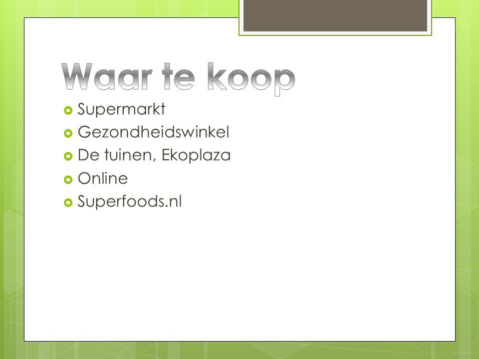  Supermarkt  Gezondheidswinkel  De tuinen, Ekoplaza  Online  Superfoods.nl