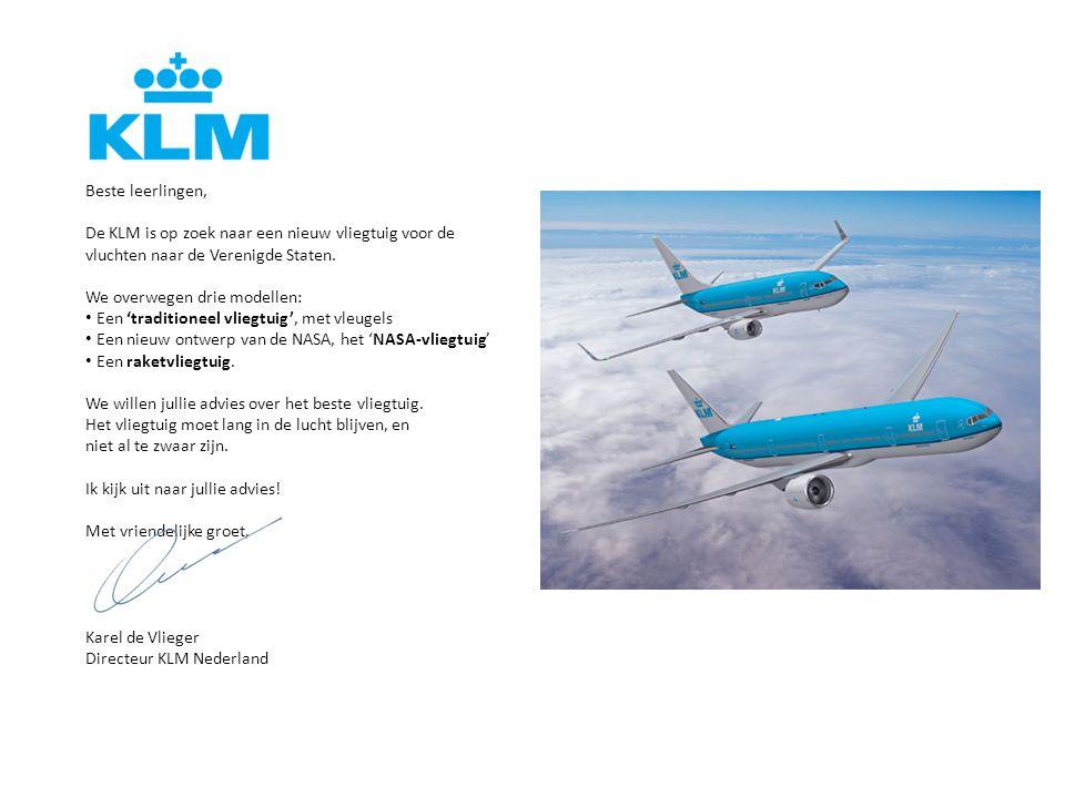 Beste leerlingen, De KLM is op zoek naar een nieuw vliegtuig voor de vluchten naar de Verenigde Staten. We overwegen drie modellen: Een 'traditioneel
