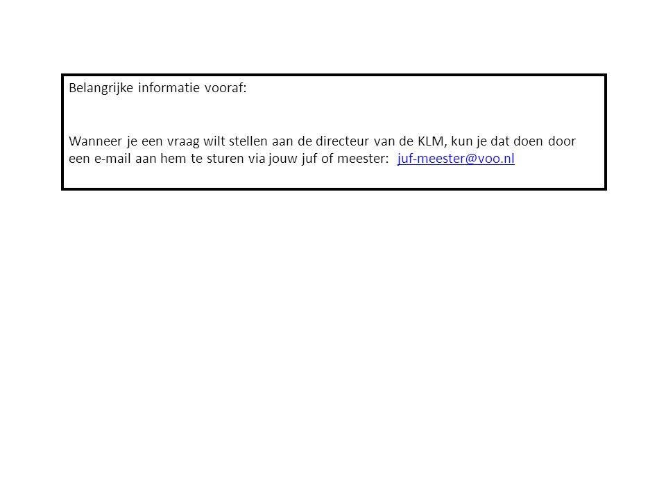 Belangrijke informatie vooraf: Wanneer je een vraag wilt stellen aan de directeur van de KLM, kun je dat doen door een e-mail aan hem te sturen via jo