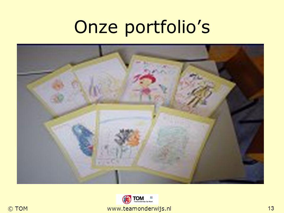 13 © TOMwww.teamonderwijs.nl Onze portfolio's