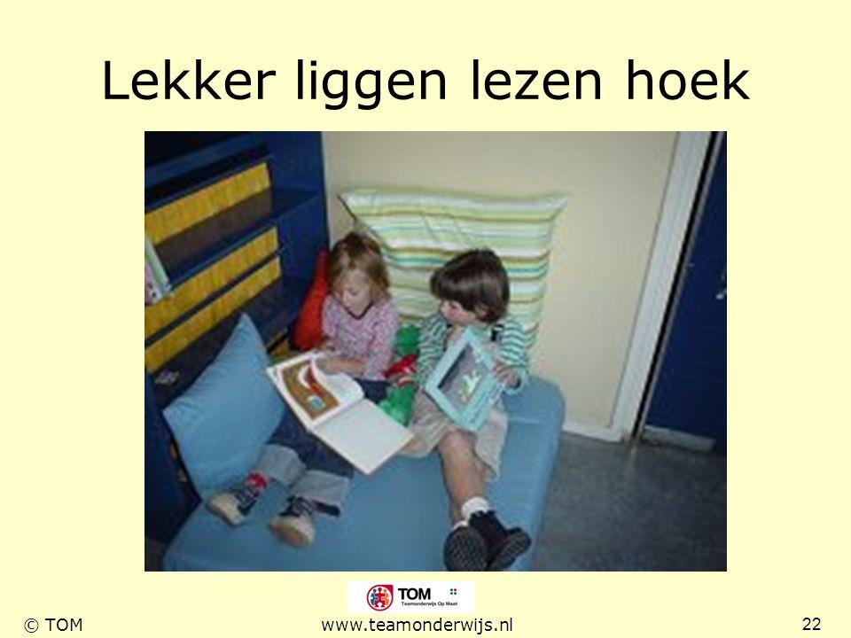 22 © TOMwww.teamonderwijs.nl Lekker liggen lezen hoek