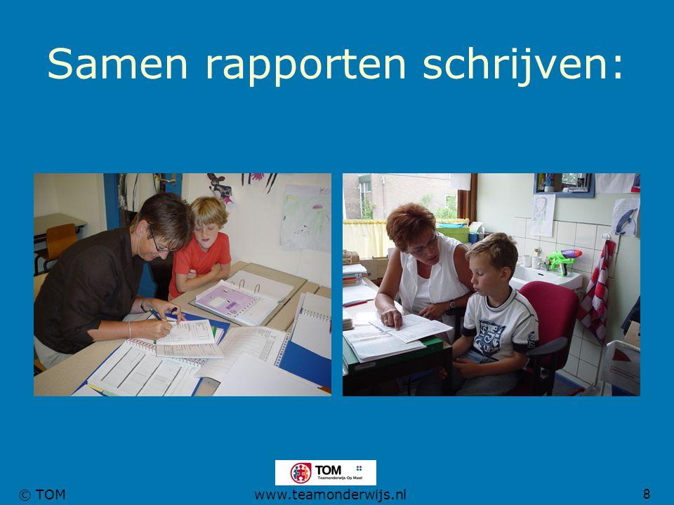 8 © TOMwww.teamonderwijs.nl Samen rapporten schrijven: