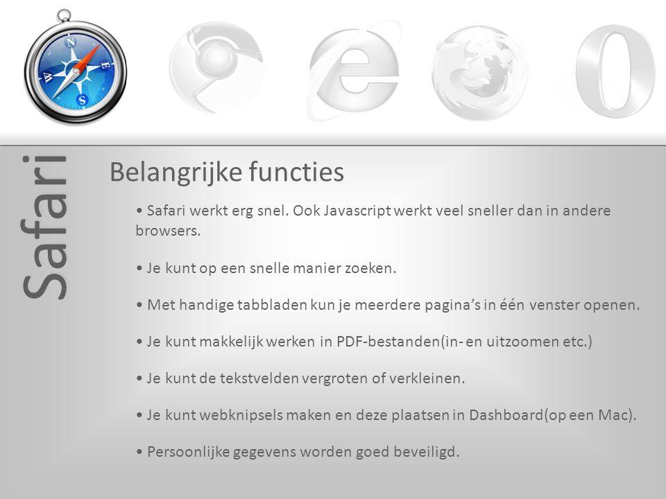 Safari Belangrijke functies Safari werkt erg snel.