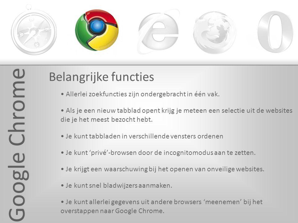 Google Chrome Belangrijke functies Allerlei zoekfuncties zijn ondergebracht in één vak.