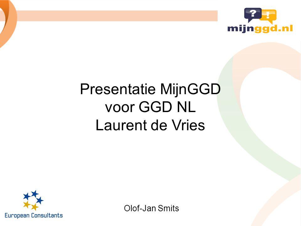 Presentatie MijnGGD voor GGD NL Laurent de Vries Olof-Jan Smits