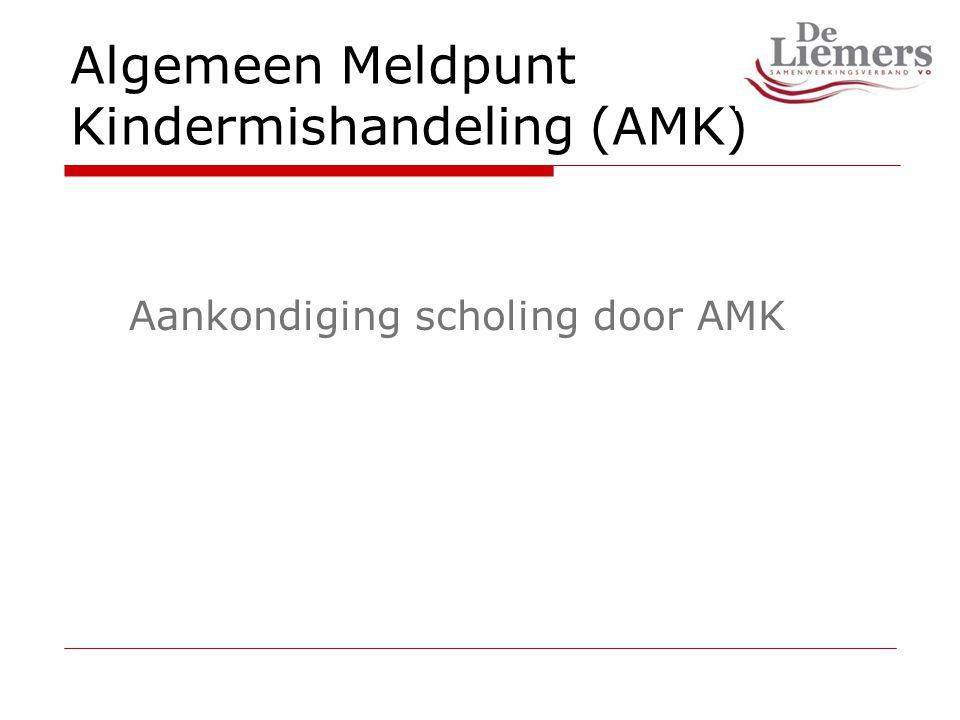 Algemeen Meldpunt Kindermishandeling (AMK) Aankondiging scholing door AMK