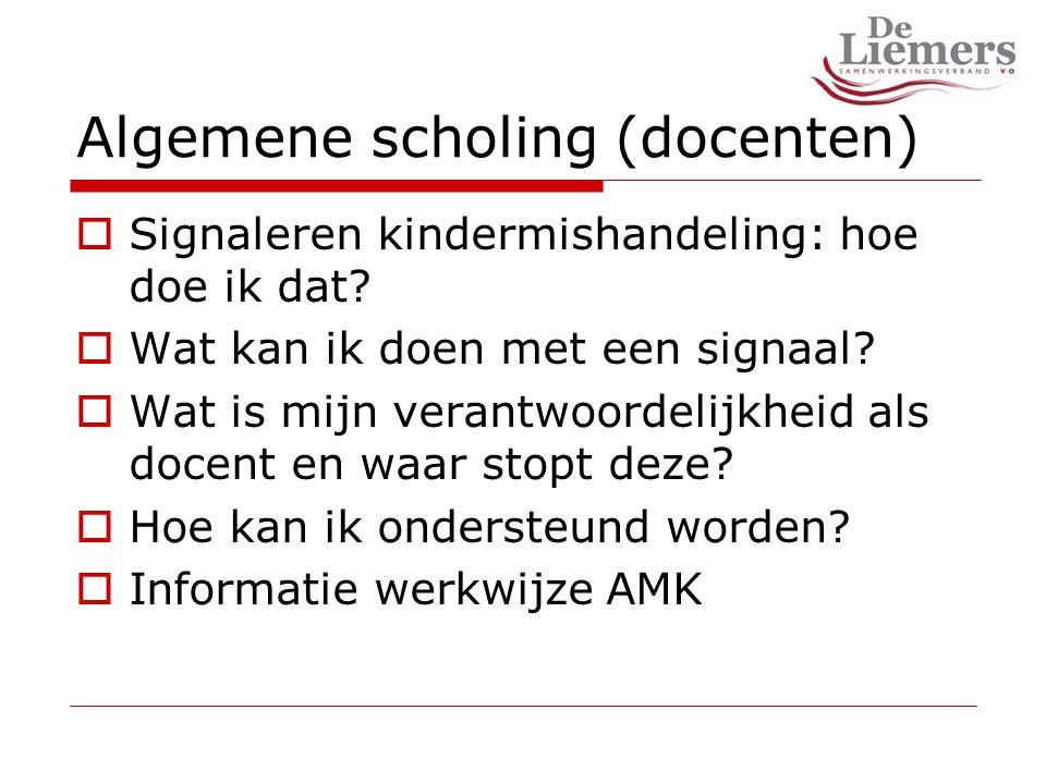 Algemene scholing (docenten)  Signaleren kindermishandeling: hoe doe ik dat.
