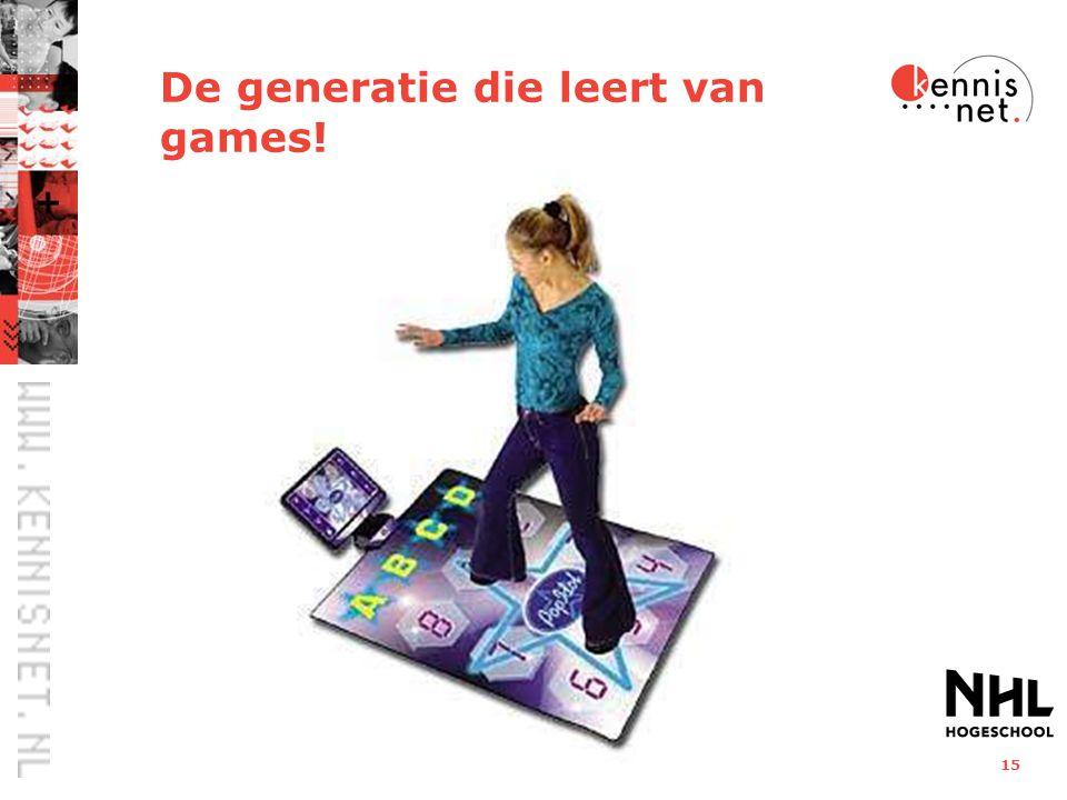 15 De generatie die leert van games!