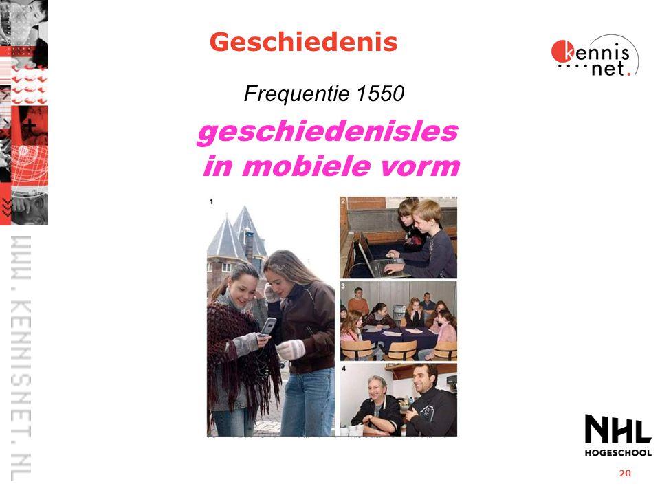 20 geschiedenisles in mobiele vorm Frequentie 1550 Geschiedenis