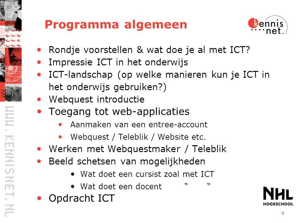3 Programma algemeen Rondje voorstellen & wat doe je al met ICT? Impressie ICT in het onderwijs ICT-landschap (op welke manieren kun je ICT in het ond