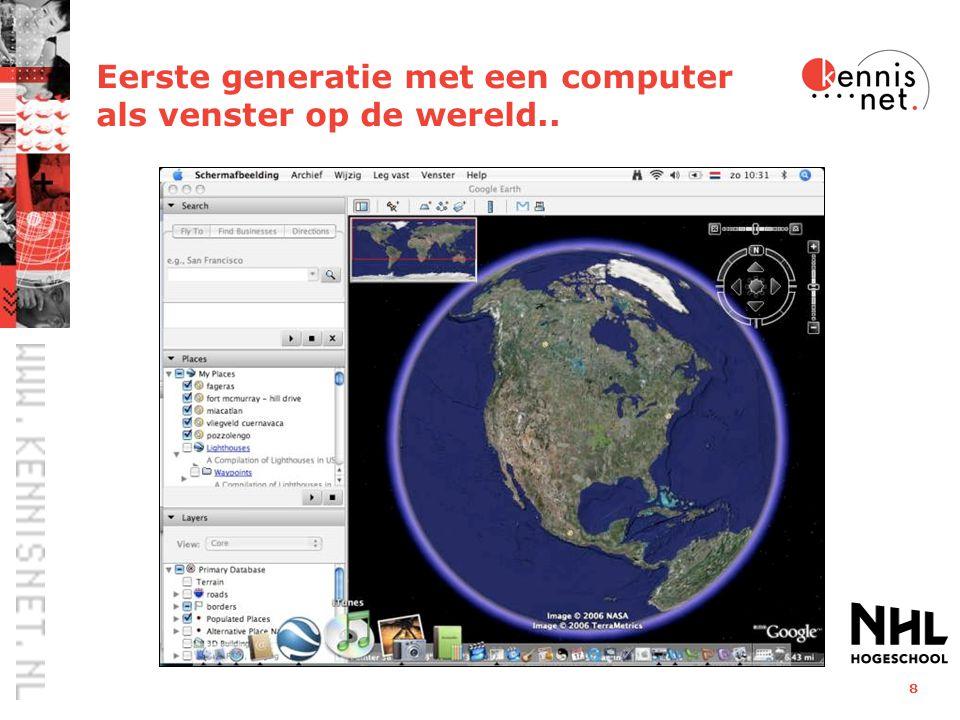 8 Eerste generatie met een computer als venster op de wereld..