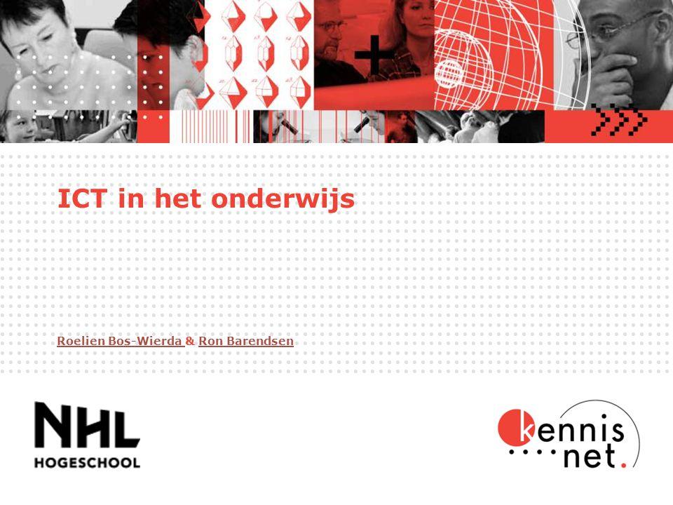 ICT in het onderwijs Roelien Bos-Wierda Roelien Bos-Wierda & Ron BarendsenRon Barendsen