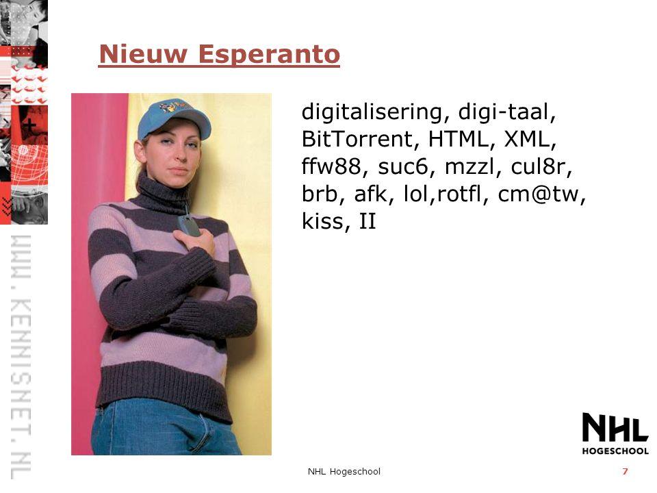 NHL Hogeschool7 Nieuw Esperanto digitalisering, digi-taal, BitTorrent, HTML, XML, ffw88, suc6, mzzl, cul8r, brb, afk, lol,rotfl, cm@tw, kiss, II