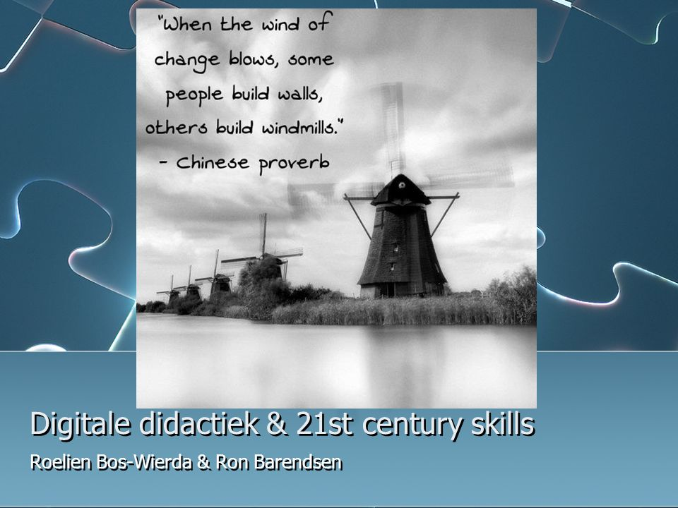 Digitale didactiek & 21st century skills Roelien Bos-Wierda & Ron Barendsen