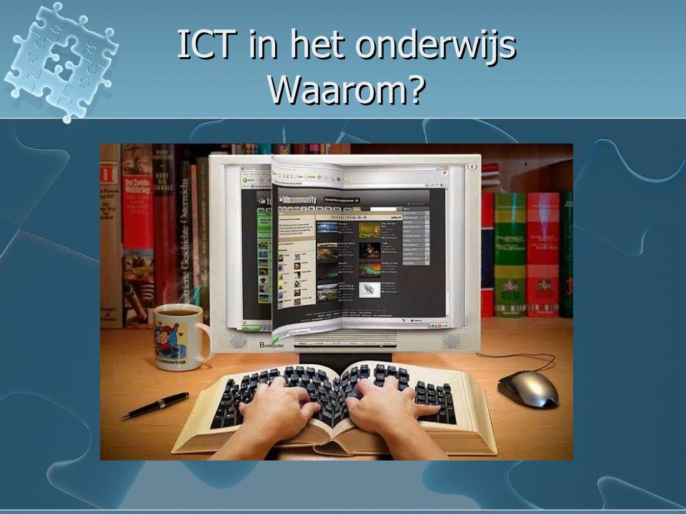 ICT in het onderwijs Waarom?