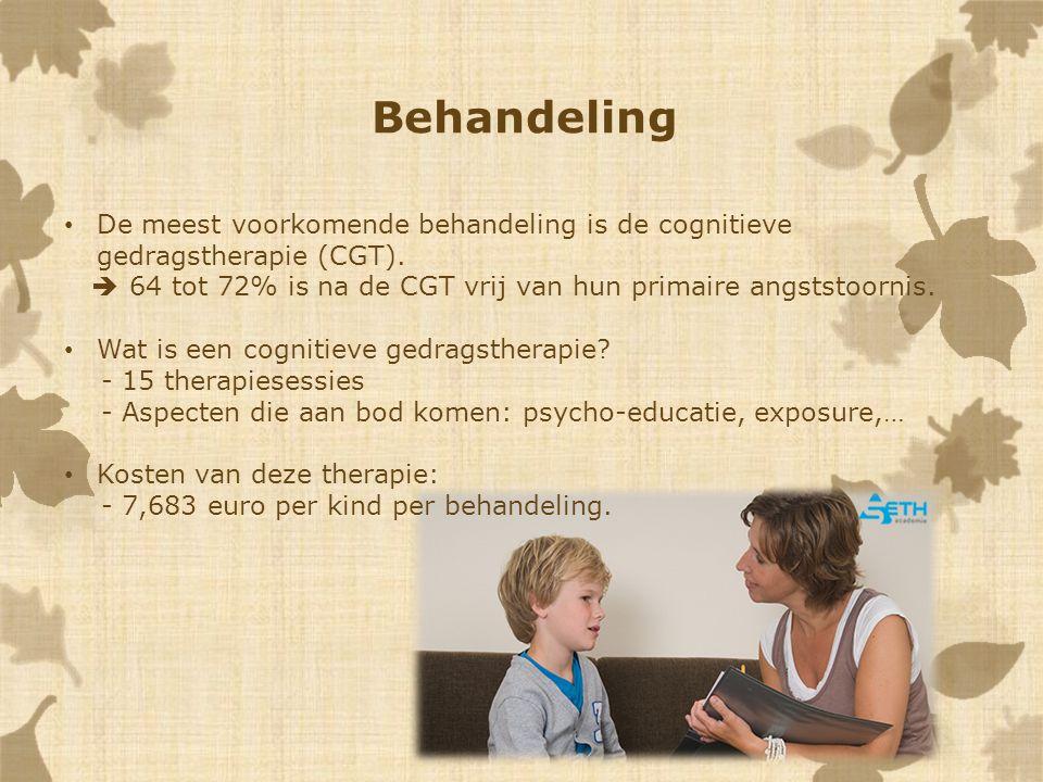 Behandeling De meest voorkomende behandeling is de cognitieve gedragstherapie (CGT).  64 tot 72% is na de CGT vrij van hun primaire angststoornis. Wa