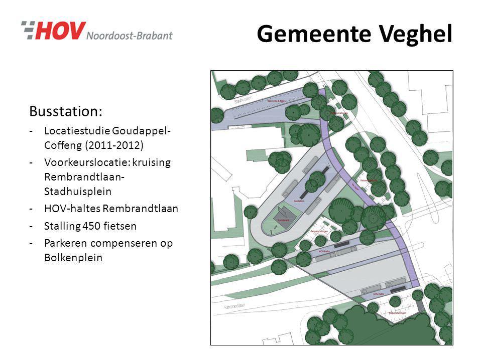 Gemeente Veghel Busstation: -Locatiestudie Goudappel- Coffeng (2011-2012) -Voorkeurslocatie: kruising Rembrandtlaan- Stadhuisplein -HOV-haltes Rembran