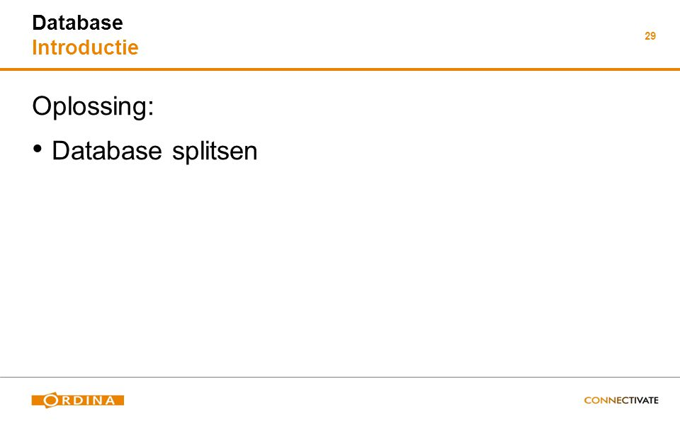 29 Database Introductie Oplossing: Database splitsen