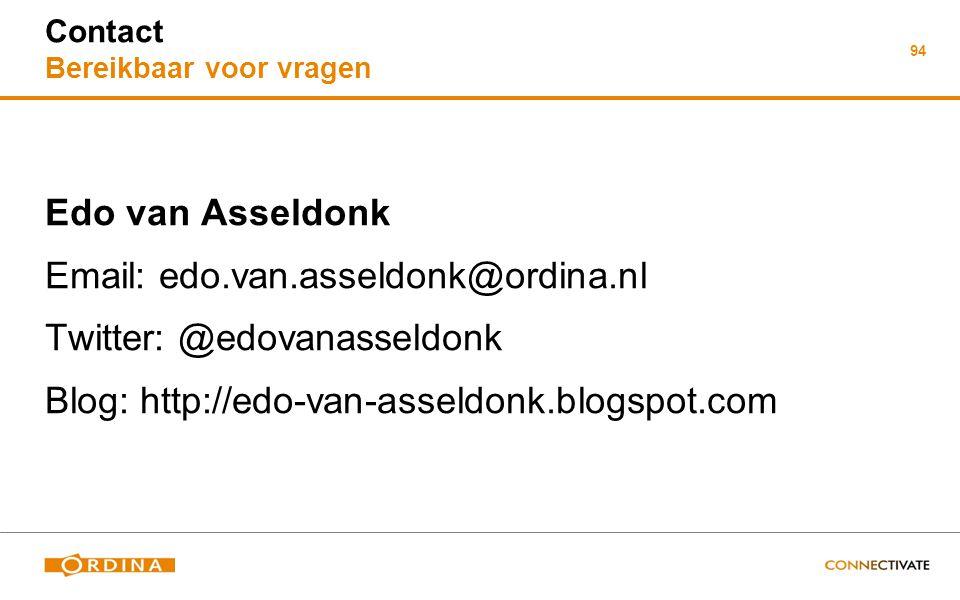 94 Contact Bereikbaar voor vragen Edo van Asseldonk Email: edo.van.asseldonk@ordina.nl Twitter: @edovanasseldonk Blog: http://edo-van-asseldonk.blogsp