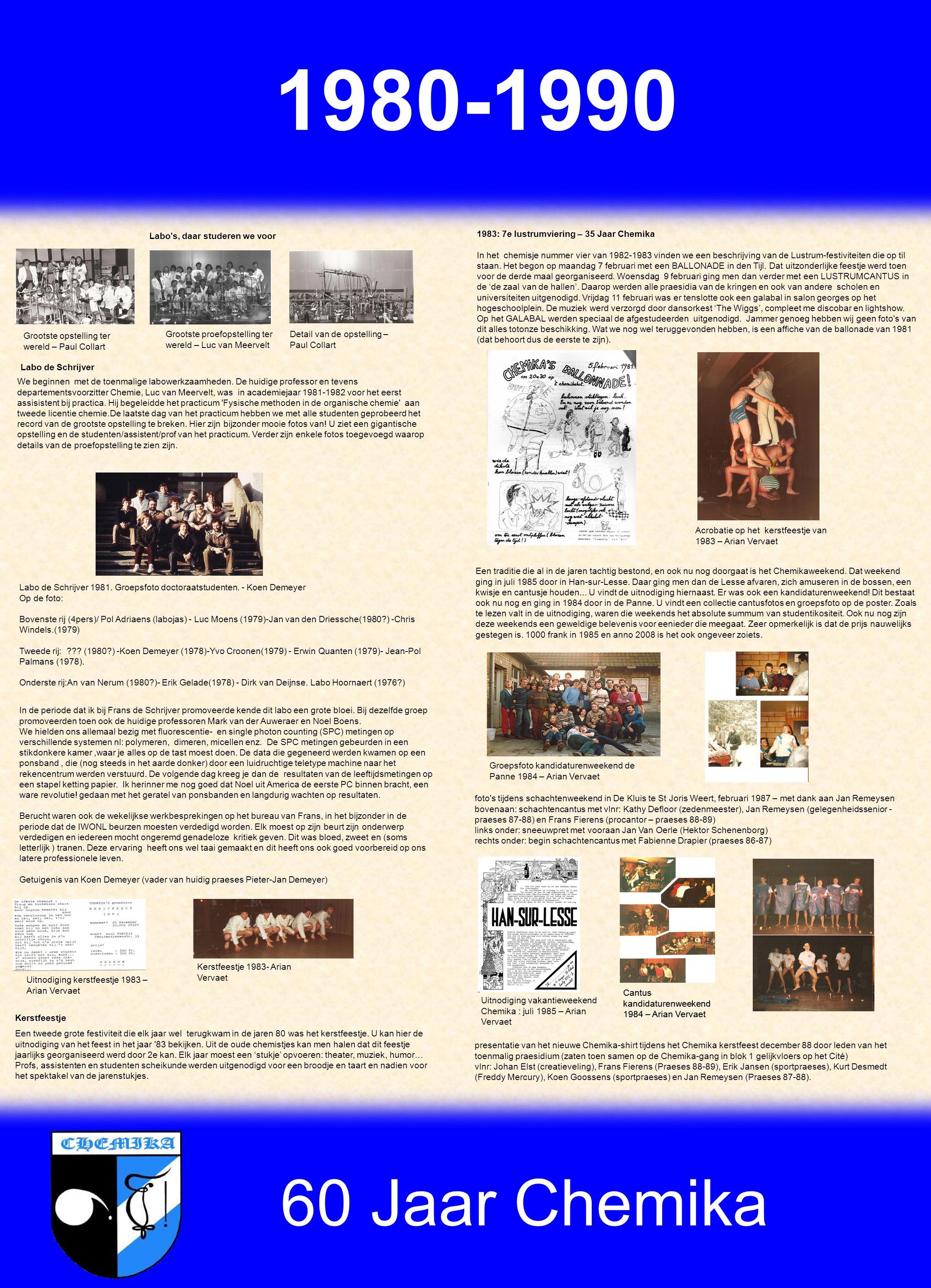 60 Jaar Chemika Een traditie die al in de jaren tachtig bestond, en ook nu nog doorgaat is het Chemikaweekend.