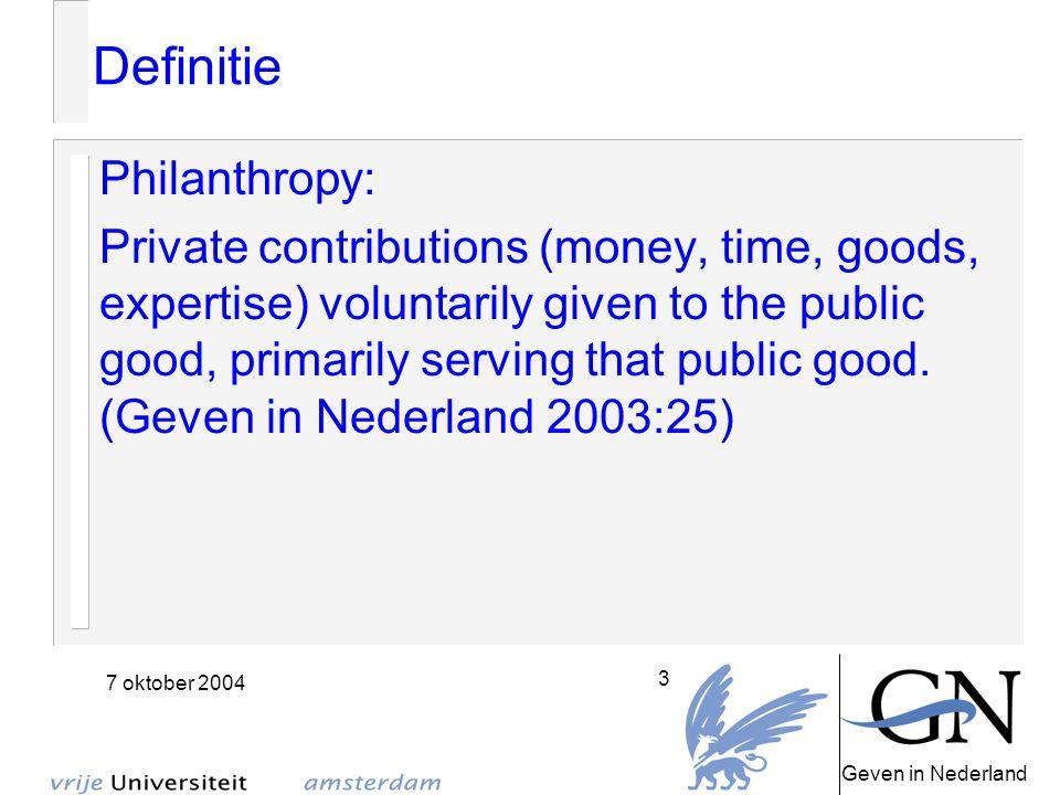 Geven in Nederland 7 oktober 2004 4 Enkele cijfers Huishoudens, legaten, fondsen, bedrijven: 4.3 miljard euro in 2001 zeer lage schattingen + kansspelen: 347 miljoen euro in 2002