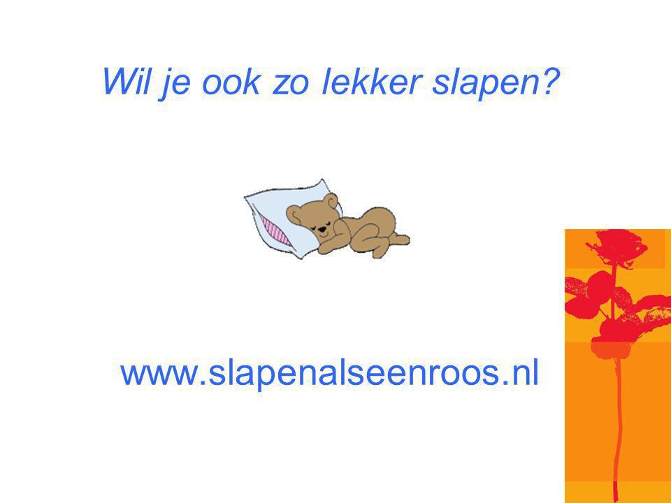 Wil je ook zo lekker slapen? www.slapenalseenroos.nl