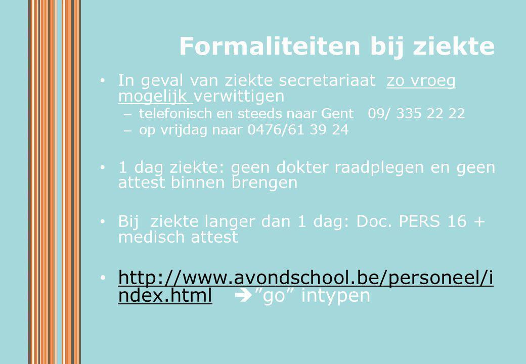 In geval van ziekte secretariaat zo vroeg mogelijk verwittigen – telefonisch en steeds naar Gent 09/ 335 22 22 – op vrijdag naar 0476/61 39 24 1 dag z