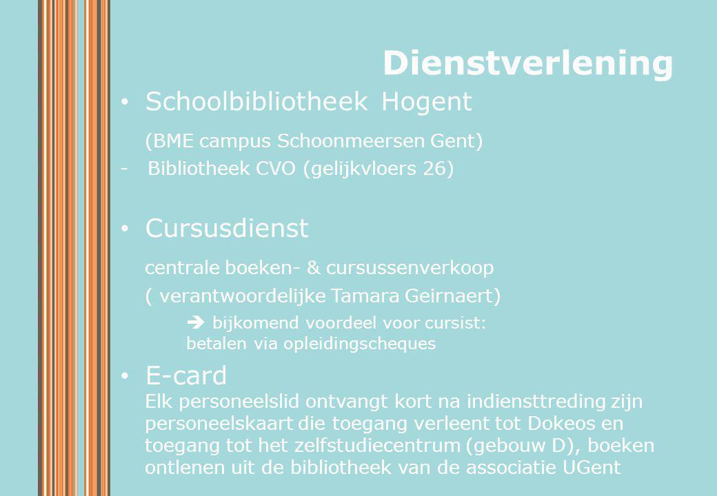 Schoolbibliotheek Hogent (BME campus Schoonmeersen Gent) - Bibliotheek CVO (gelijkvloers 26) Cursusdienst centrale boeken- & cursussenverkoop ( verant