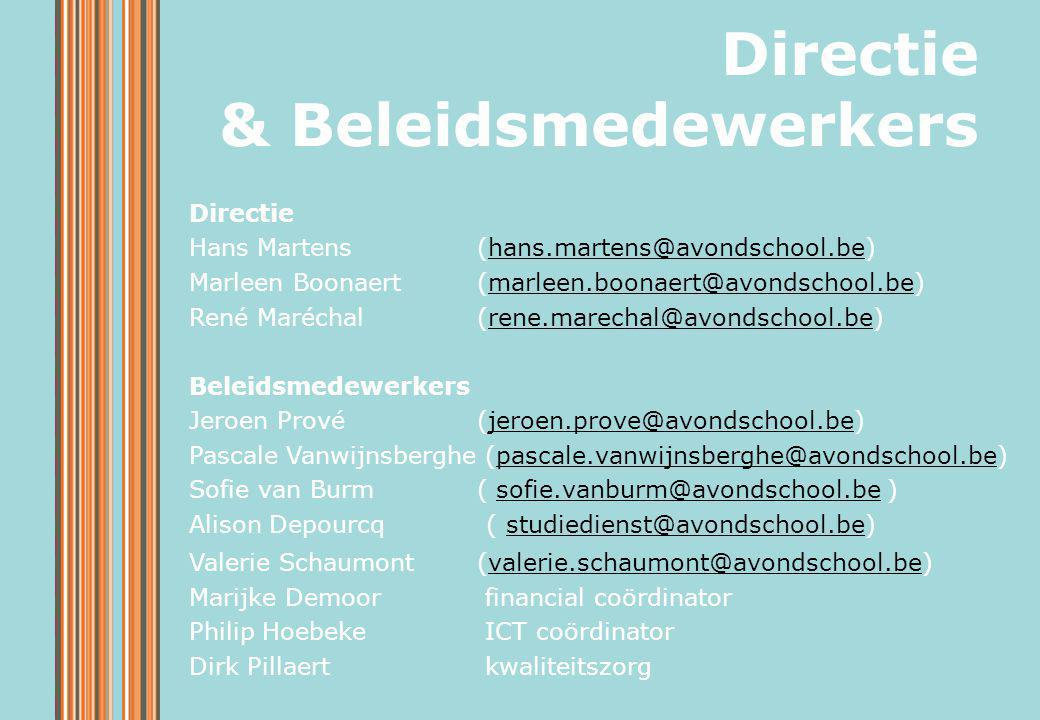 Directie Hans Martens (hans.martens@avondschool.be)hans.martens@avondschool.be Marleen Boonaert (marleen.boonaert@avondschool.be)marleen.boonaert@avon