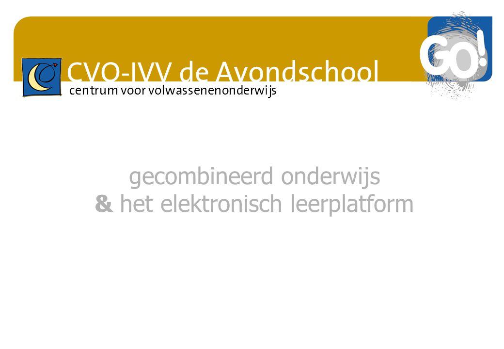 CVO-IVV de Avondschool centrum voor volwassenenonderwijs gecombineerd onderwijs & het elektronisch leerplatform
