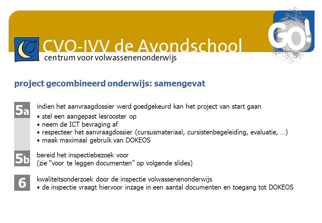 """CVO-IVV de Avondschool centrum voor volwassenenonderwijs project gecombineerd onderwijs: samengevat 5b5b bereid het inspectiebezoek voor (zie """"voor te"""