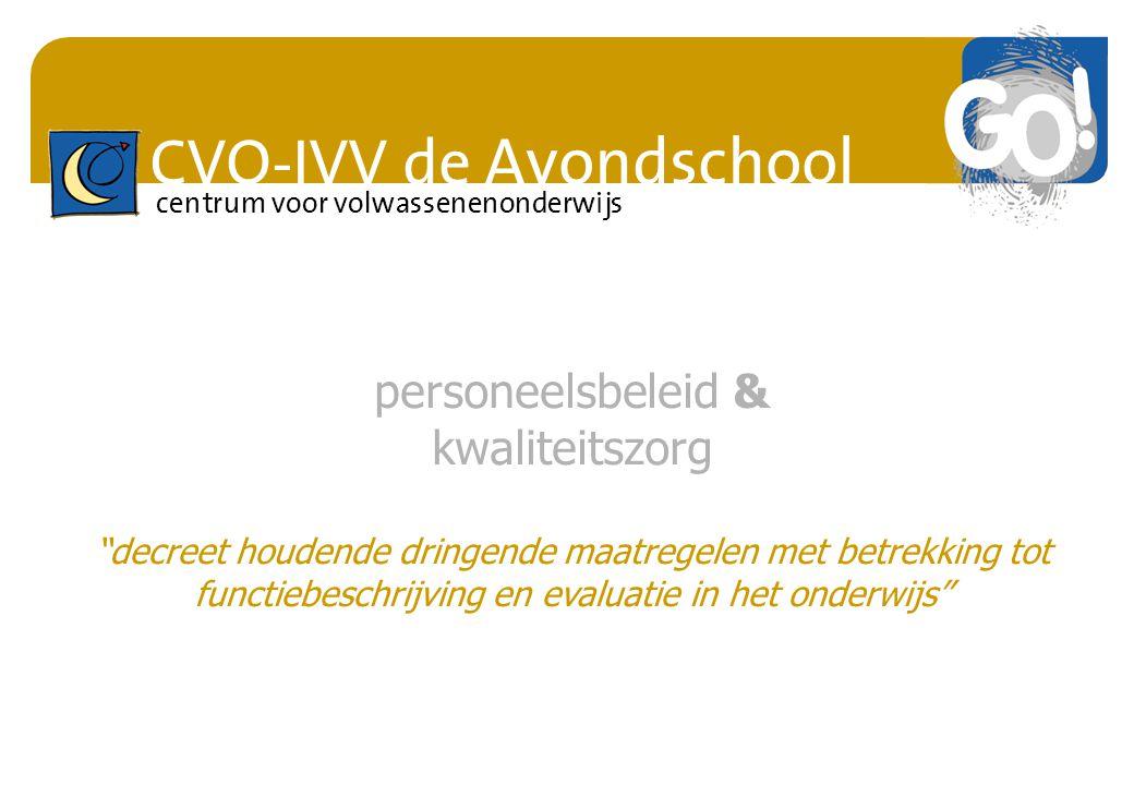 """CVO-IVV de Avondschool centrum voor volwassenenonderwijs personeelsbeleid & kwaliteitszorg """"decreet houdende dringende maatregelen met betrekking tot"""