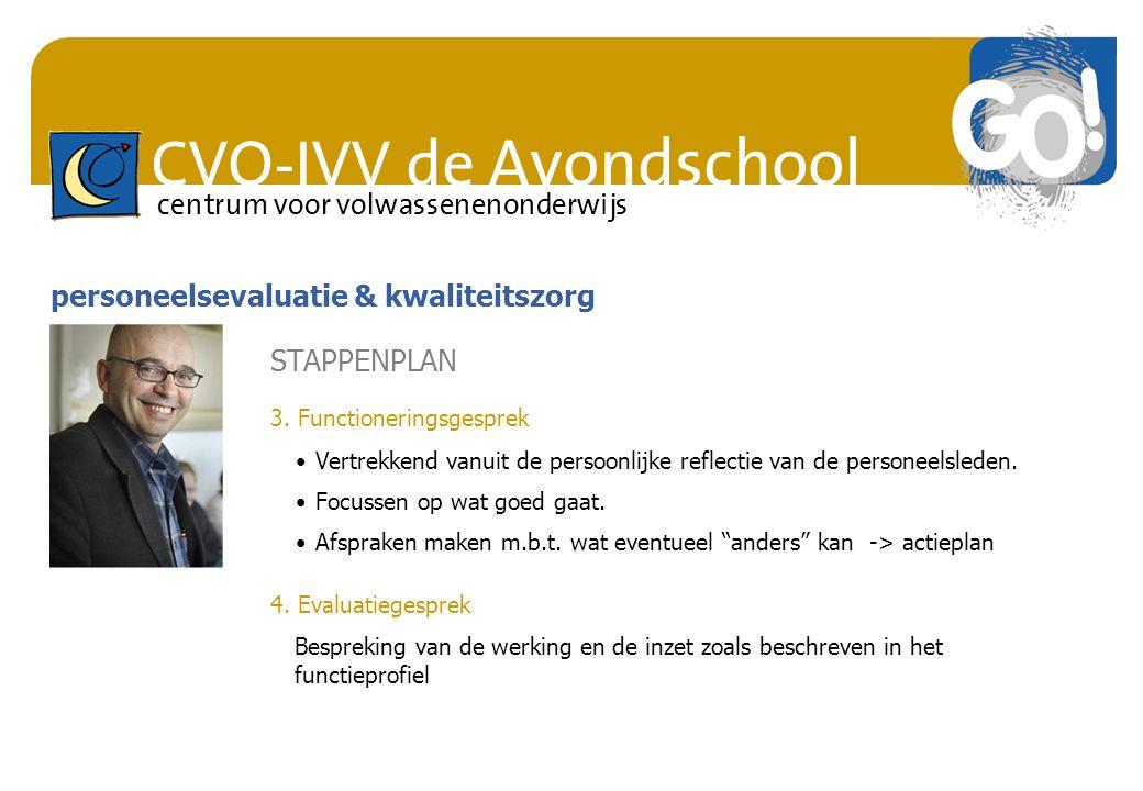 CVO-IVV de Avondschool centrum voor volwassenenonderwijs personeelsevaluatie & kwaliteitszorg STAPPENPLAN Vertrekkend vanuit de persoonlijke reflectie
