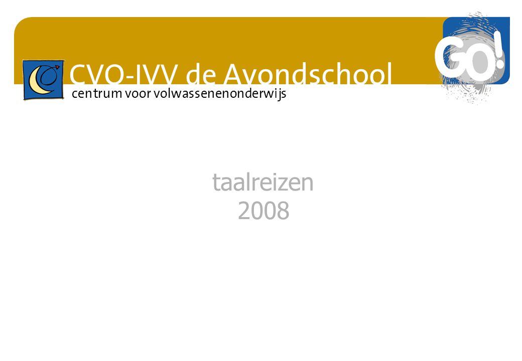 CVO-IVV de Avondschool centrum voor volwassenenonderwijs taalreizen 2008