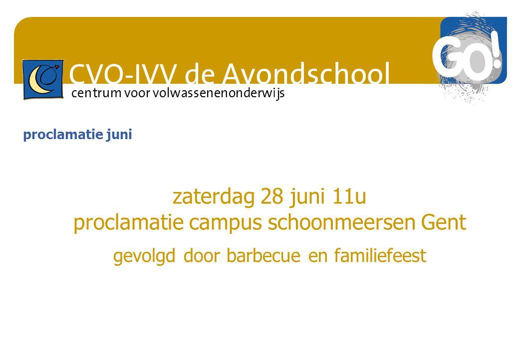 CVO-IVV de Avondschool centrum voor volwassenenonderwijs proclamatie juni zaterdag 28 juni 11u proclamatie campus schoonmeersen Gent gevolgd door barb
