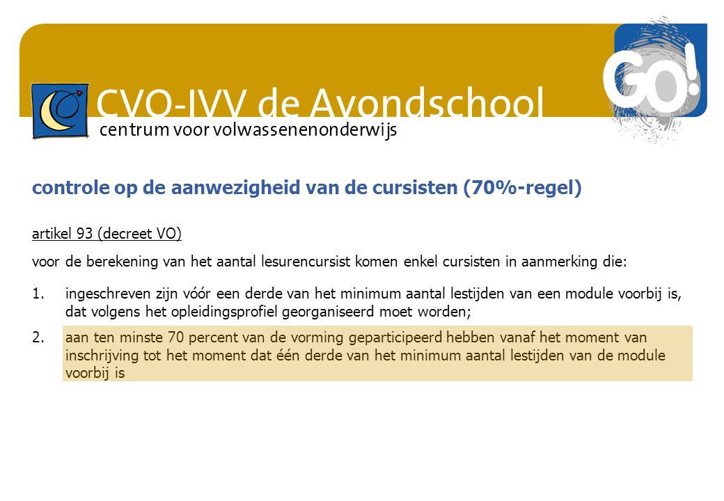 CVO-IVV de Avondschool centrum voor volwassenenonderwijs controle op de aanwezigheid van de cursisten (70%-regel) artikel 93 (decreet VO) voor de bere