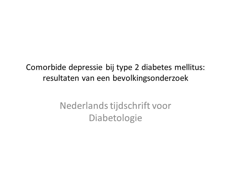 Comorbide depressie bij type 2 diabetes mellitus: resultaten van een bevolkingsonderzoek Nederlands tijdschrift voor Diabetologie