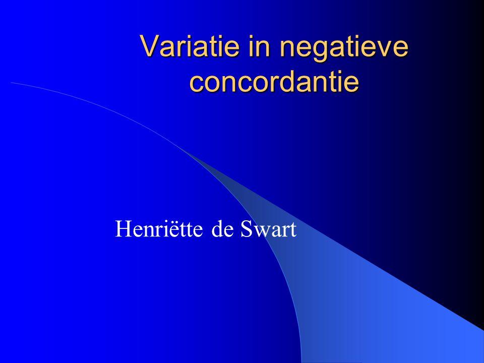 Variatie in negatieve concordantie Henriëtte de Swart