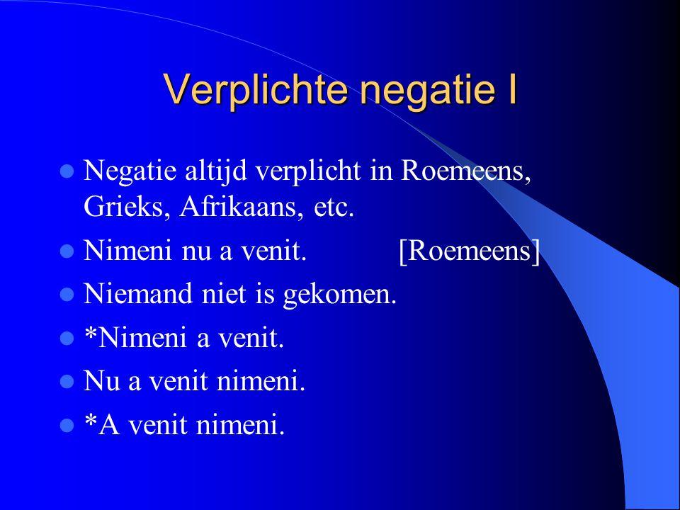 Verplichte negatie I Negatie altijd verplicht in Roemeens, Grieks, Afrikaans, etc.