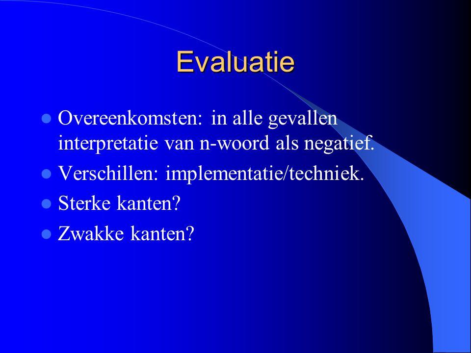 Evaluatie Overeenkomsten: in alle gevallen interpretatie van n-woord als negatief.