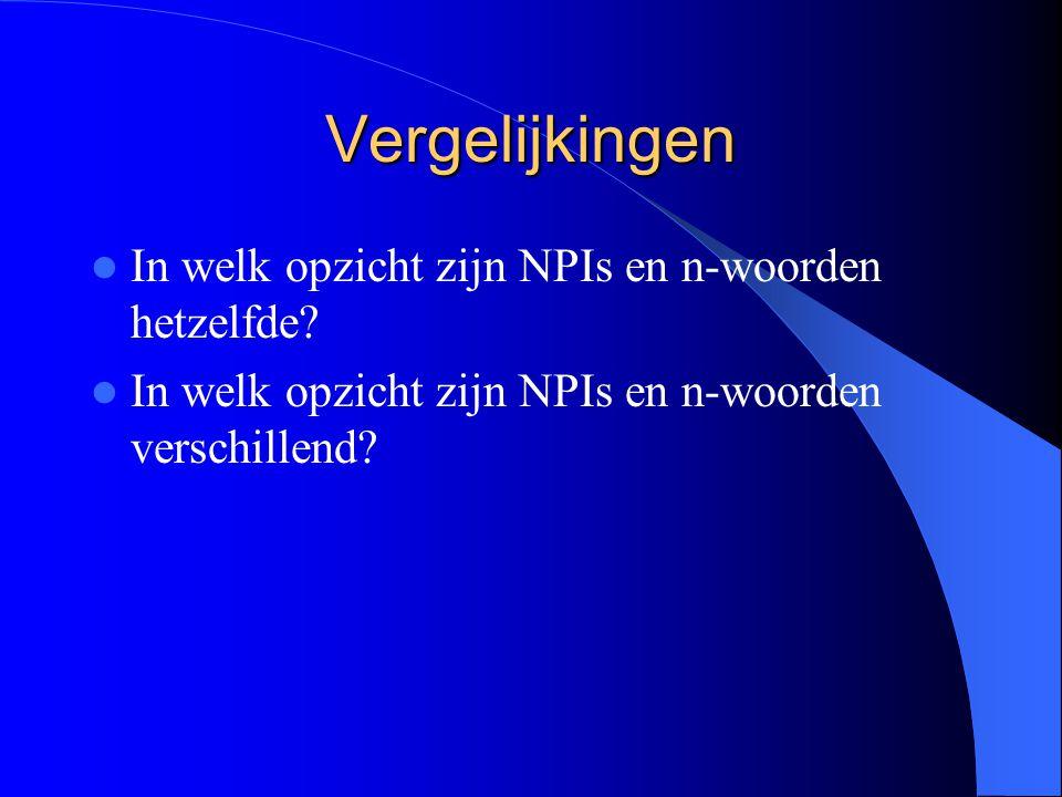 Vergelijkingen In welk opzicht zijn NPIs en n-woorden hetzelfde.