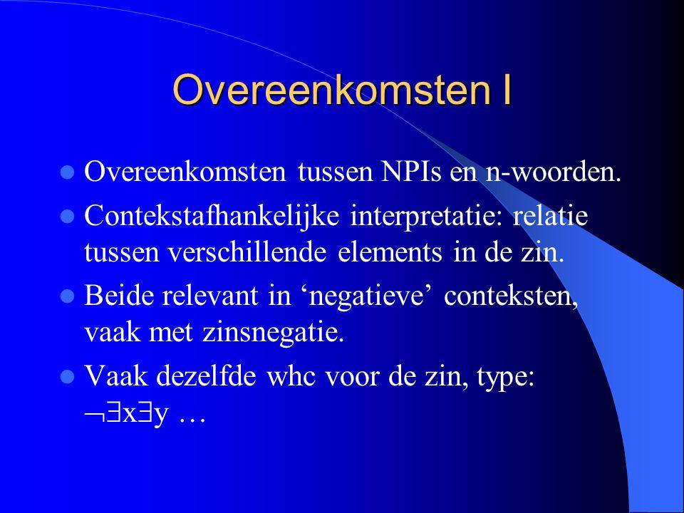 Overeenkomsten I Overeenkomsten tussen NPIs en n-woorden.