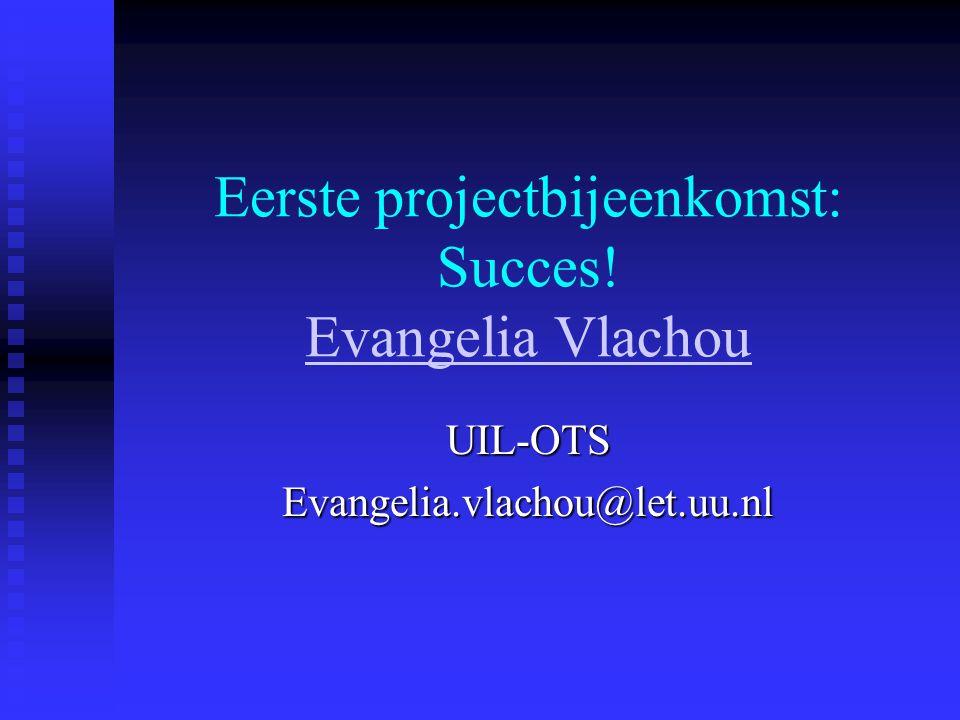 Eerste projectbijeenkomst: Succes.
