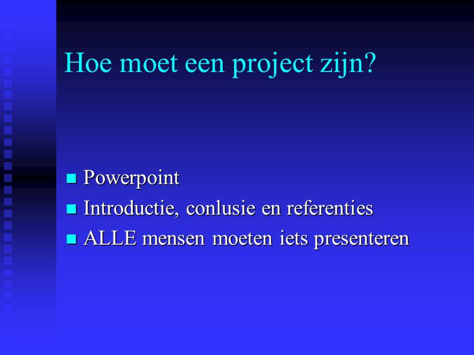 Hoe moet een project zijn.