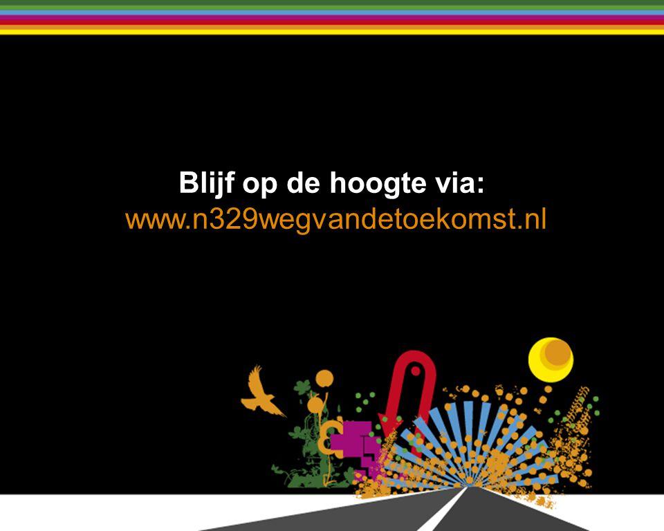 Blijf op de hoogte via: www.n329wegvandetoekomst.nl