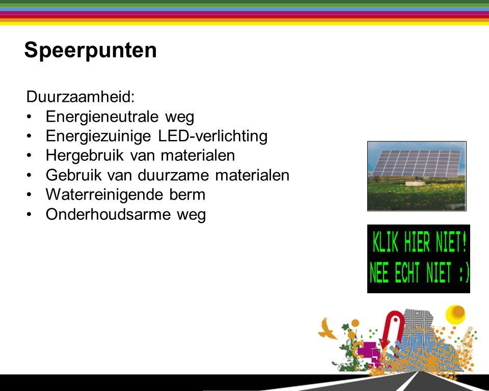 Speerpunten Duurzaamheid: Energieneutrale weg Energiezuinige LED-verlichting Hergebruik van materialen Gebruik van duurzame materialen Waterreinigende berm Onderhoudsarme weg